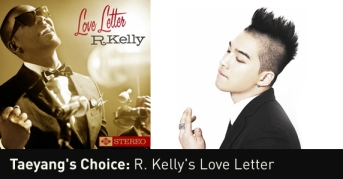 Taeyang Recommends R Kellys Love Letter